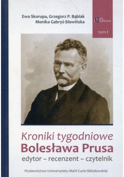 Kroniki tygodniowe Bolesława Prusa Tom 1