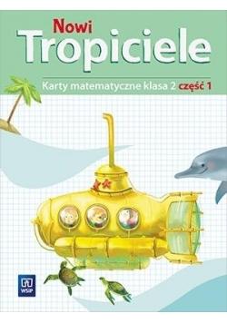 Nowi Tropiciele SP 2 Matematyka ćwiczenia cz.1