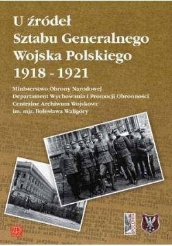 U źródeł Sztabu Gener. Wojska Polskiego 1918-1921