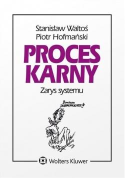 Proces karny. Zarys systemu