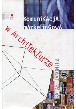 Komunikacja marketingowa w architekturze
