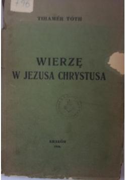 Wierzę w Jezusa Chrystusa, 1934 r.