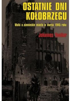 Ostatnie dni Kołobrzegu. Walki o niemieckie miasto