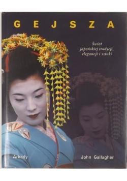 Gejsza. Świat japońskiej tradycji, elegancji i sztuki