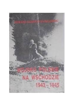 Wojsko Polskie na Wschodzie 1943- 1945