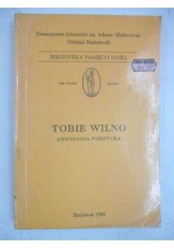 Tobie Wilno. Antologia poetycka