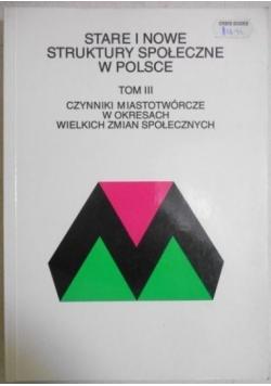Stare i nowe struktury społeczne w Polsce, Tom III