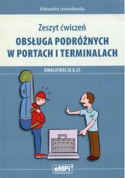 Obsługa podróżnych w portach i terminalach Zeszyt ćwiczeń Kwalifikacja A.33