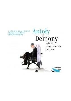 Anioły i demony. Sztuka rozeznawania duchów CD