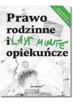 Last Minute. Prawo rodzinne i opiekuńcze