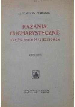Kazania Eucharystyczne o Najśw. Sercu Pana Jezusowem, 1922r.