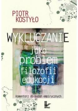 Wykluczanie jako problem filozofii edukacji