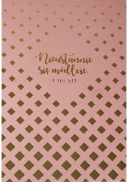 Mój dziennik -złocony róż- Nieustannie się módlcie