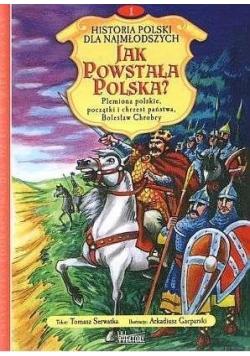 Jak powstała Polska?