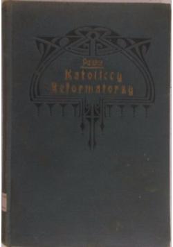 Katoliccy reformatorzy XVI stulecia Szkice charakterów, 1924r.