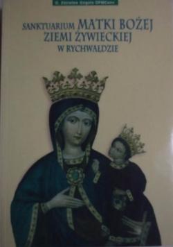 Sanktuarium Matki Bożej Ziemi Żywieckiej w Rychwałdzie