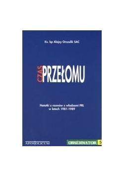 Czas przełomu notatki z rozmów z władzami PRL w latach 1981-1989