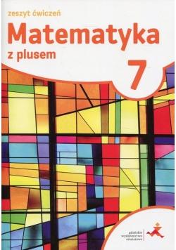Matematyka z plusem 7 Zeszyt ćwiczeń