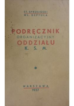 Podręcznik organizacyjny oddziały K. S. M. , 1937r.