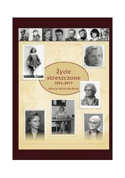Życie streszczone 1923-2013