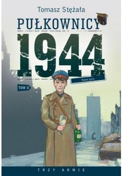 Pułkownicy 1944 T.2 Nowe życie