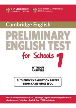 Cambridge Preliminary English Test for Schools 1 Authentic examination papers