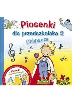 Piosenki dla przedszkolaka 2 Chlipacze