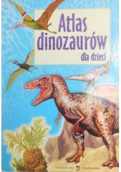 Atlas dinozaurów dla dzieci