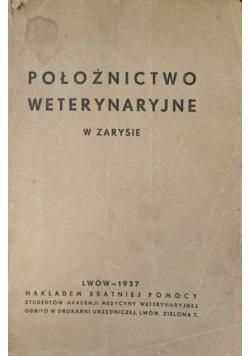 Położnictwo weterynaryjne w zarysie, 1937 r.