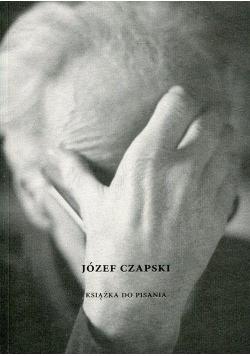 Józef Czapski. Książka do pisania