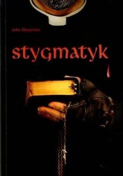Stygmatyk - John Desjarlais