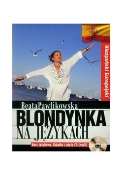 Blondynka na językach Hiszpański europejski Kurs językowy: Książka z płytą CD mp3, nowa