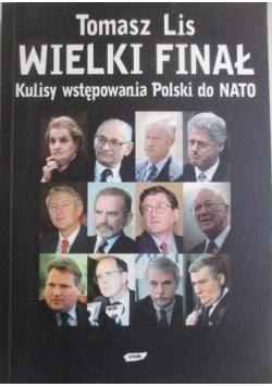 Wielki finał. Kulisy wstąpienia Polski do NATO