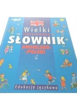 Wielki ilustrowany słownik angielsko- polski