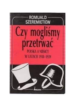 Czy mogliśmy przetrwać Polska a Niemcy w latach 1918 - 1939