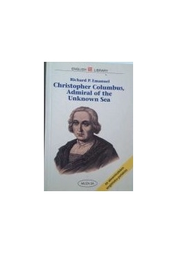 Christopher Columbus, Admiral of the Unknown Sea
