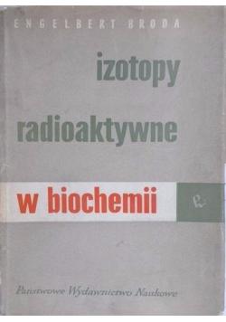 Izotopy radioaktywne w biochemii