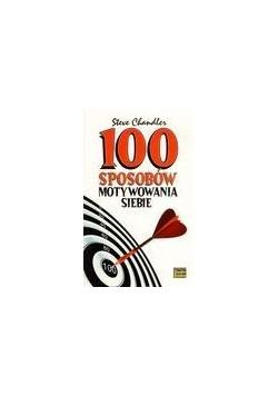 100 sposobów motywowania siebie