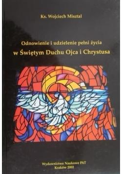 Odnowienie i udzielenie pełni życia w Świętym Duchu Ojca i Chrystusa