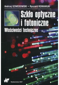 Szkło optyczne i fotoniczne Właściwości techniczne