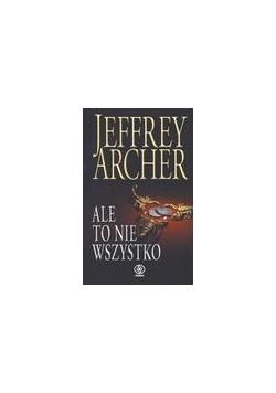 Ale to nie wszystko - Jeffrey Archer