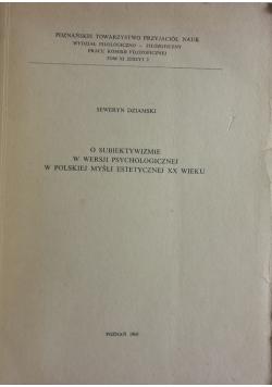 O subiektywiźmie w wersji psychologicznej w Polskiej myśli estetycznej XX wieku