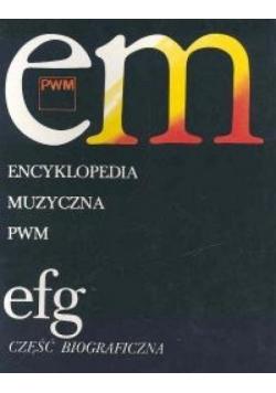 Encyklopedia muzyczna T3 E-G. Biograficzna
