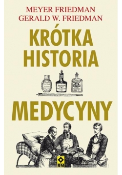 Krótka historia medycyny. 10 największych odkryć..