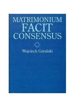 Matrimonium Facit Consensus