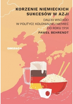 Korzenie niemieckich sukcesów w Azji