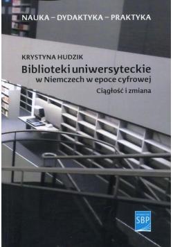 Biblioteki uniwersyteckie w Niemczech w epoce cyfrowej