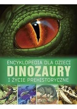 Encyklopedia dla dzieci. Dinozaury i życie....