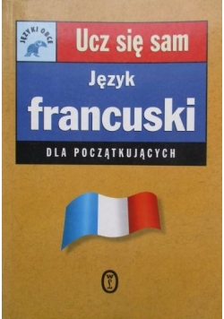 Język francuski dla początkujących. Ucz się sam