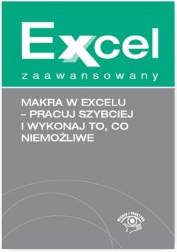 Makra w Excelu Pracuj szybciej i wykonaj to co niemożliwe